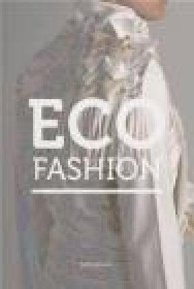 Eco Fashion Geoffrey B. Small, Sass Brown, S. Brown