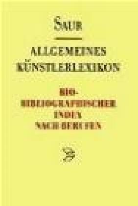 Allgemeines Kunst. Bio-Biblio v 1 Index Nach Berufen