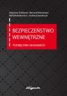 Bezpieczeństwo wewnętrzne. Podręcznik akademicki Ścibiorek Zbigniew, Wiśniewski Bernard, Kuc Rafał Bolesław, Dawidczyk Andrzej