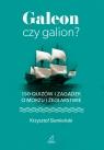 Galeon czy galion? 150 quizów i zagadek o morzu i żeglarstwie Siemieński Krzysztof