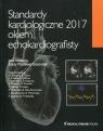 Standardy kardiologiczne 2017 Okiem echokardiografisty