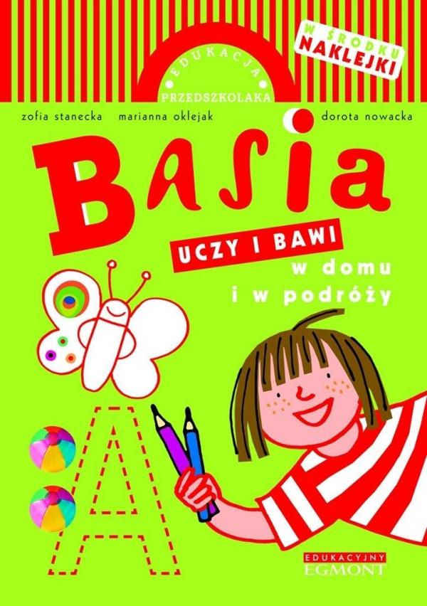 Basia uczy i bawi w domu i w podróży Stanecka Zofia