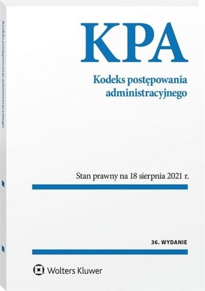 Kodeks postępowania administracyjnego. Przepisy (wyd. 36/2021) Opracowanie zbiorowe