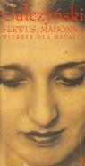 Serwus Madonna Wiersze dla Natalii Gałczyński Konstanty Ildefons