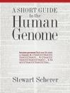 Short Guide to the Human Genome Stewart Scherer, S Scherer
