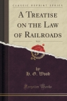 A Treatise on the Law of Railroads, Vol. 8 (Classic Reprint)