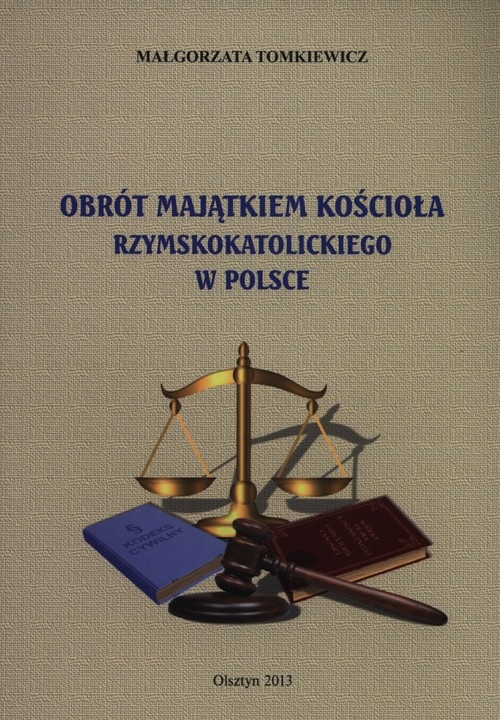 Obrót majątkiem kościoła Rzymskokatolickiego w Polsce Tomkiewicz Małgorzata