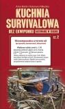 Kuchnia survivalowa bez ekwipunku Gotowanie w terenie Część 2 Artur Bokła, Katarzyna Mikulska