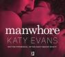 Manwhore  (Audiobook) Evans Katy