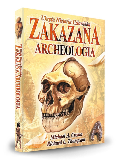 Zakazana Archeologia Cremo Michael A., Thomson Richard L.