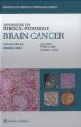 Advances in Surgical Pathology: Brain Cancer Hidehiro Takei, Andreana Rivera