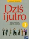 Dziś i jutro 3 podręcznik z ćwiczeniami  Janicka Iwona, Janicki Arkadiusz, Kucia Aleksandra