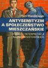 Antysemityzm a społeczeństwo mieszczańskie W kręgu interpretacji Kendziorek Piotr
