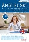 Angielski w 15 minut każdego dnia dla średnio zaawansowanych Wiśniewska Katarzyna