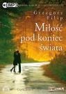 Miłość pod koniec świata  (Audiobook)