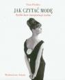 Jak czytać modę Szybki kurs interpretacji stylów Ffoulkes Fiona