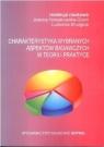 Charakterystyka wybranych aspektów badawczych w teorii i praktyce Joanna Nowakowska-Grunt, Ludmila Shuligina