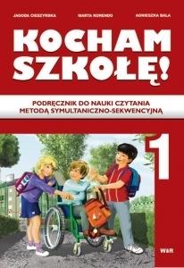 Kocham szkołę! Podręcznik do nauki czytania metodą symultaniczno-sekwencyjną Jagoda Cieszyńska, Marta Korendo, Agnieszka Bala