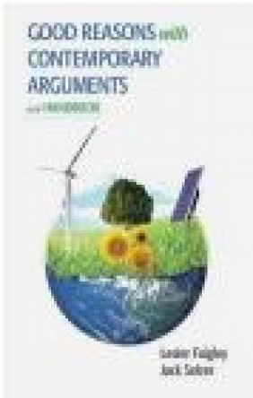 Good Reasons with Contemporary Arguments and Handbook Jack Selzer, Lester Faigley