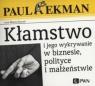 Kłamstwo i jego wykrywanie w biznesie, polityce i małżeństwie  (Audiobook) Ekman Paul