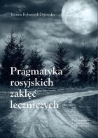 Pragmatyka rosyjskich zaklęć leczniczych Rybarczyk-Dyjewska Joanna