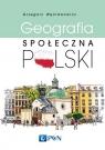 Geografia społeczna Polski Węcławowicz Grzegorz