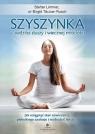 Szyszynka - siedziba duszy i wiecznej młodości.