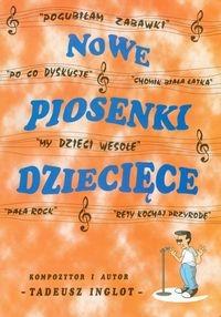 Nowe Piosenki Dziecięce Inglot Tadeusz