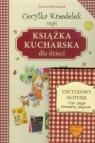 Cecylka Knedelek czyli książka kucharska dla dzieci + notesik
