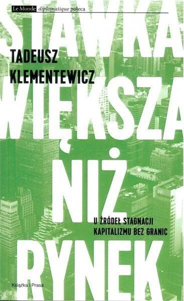 Stawka większa niż rynek Klementewicz Tadeusz