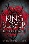 The King Slayer Królobójczyni Boecker Virginia