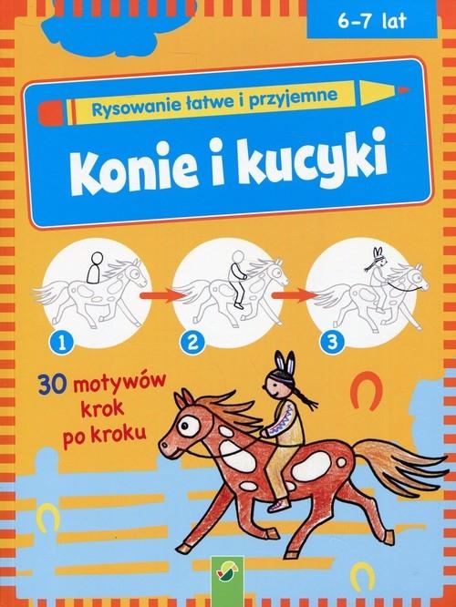 Rysowanie łatwe i przyjemne Konie i kucyki 6-7 lat