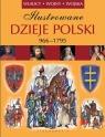 Ilustrowane dzieje Polski 966-1975
