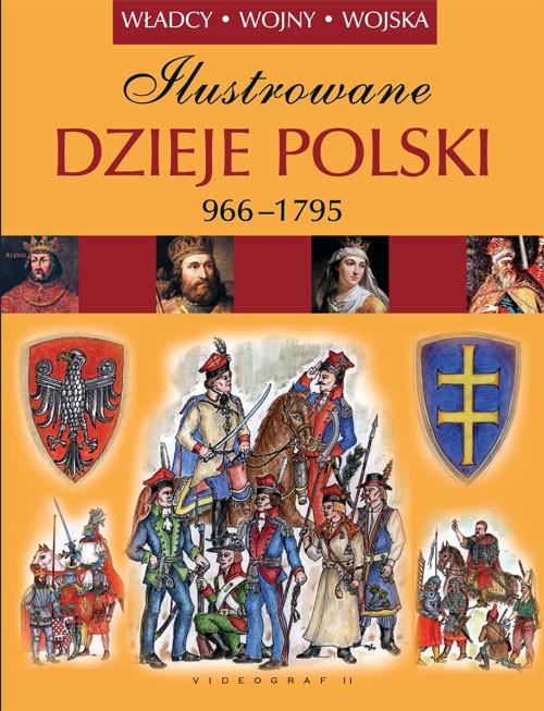 Ilustrowane dzieje Polski 966-1975 Sperka Jerzy