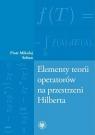 Elementy teorii operatorów na przestrzeni Hilberta Sołtan Mikołaj Piotr