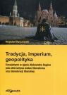 Tradycja imperium geopolityka Eurazjatyzm w ujęciu Aleksandra Dugina jako Karczewski Krzysztof