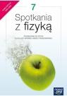 Spotkania z fizyką 7. Podręcznik do fizyki dla szkoły podstawowej - Szkoła Grażyna Francuz-Ornat, Teresa Kulawik, Maria Nowo