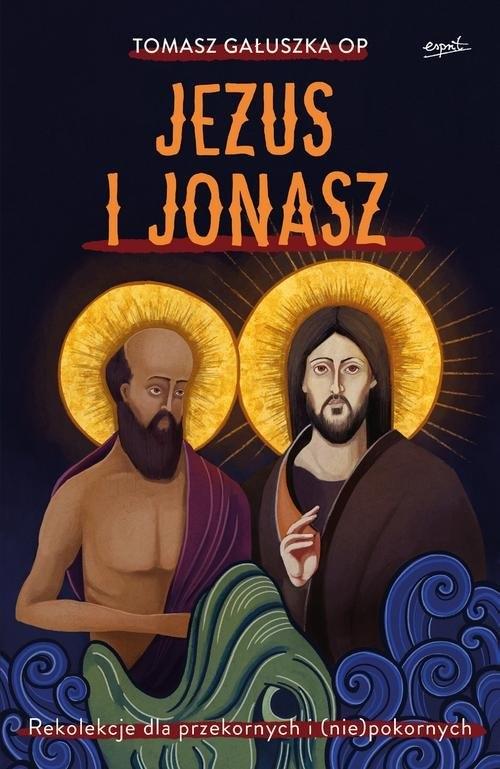 Jezus i Jonasz. Gałuszka Tomasz