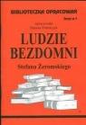 Biblioteczka Opracowań Ludzie bezdomni Stefana Żeromskiego Zeszyt nr 5 Polańczyk Danuta