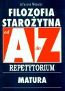Filozofia Starożytna A-Z Repetytorium matura Warda Elwira