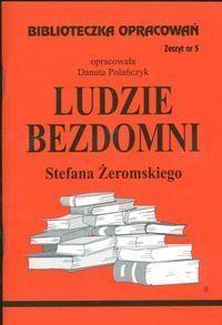 Biblioteczka Opracowań Ludzie bezdomni Stefana Żeromskiego Polańczyk Danuta
