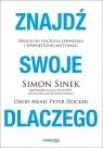 Znajdź swoje Dlaczego Simon Sinek, David Mead, Peter Docker