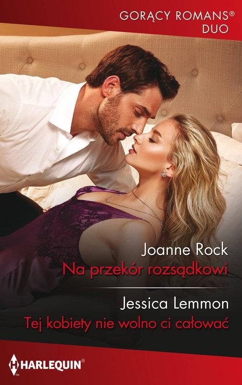 Na przekór rozsądkowi Joanne Rock, Jessica Lemmon