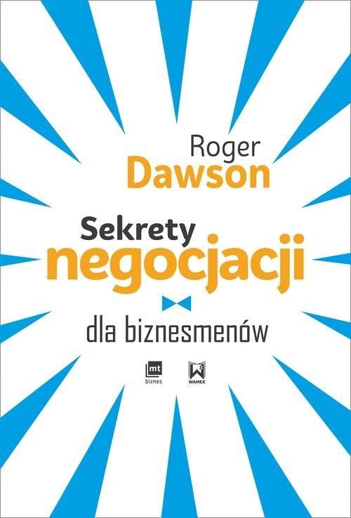 Sekrety negocjacji dla biznesmenów Dawson Roger