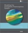 Modeling the Ionosphere-Thermosphere
