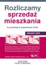Rozliczamy sprzedaż mieszkania Zmiany 2019 przykłady, wypełnione druki Ziółkowski Grzegorz