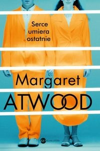Serce umiera ostatnie Atwood Margaret