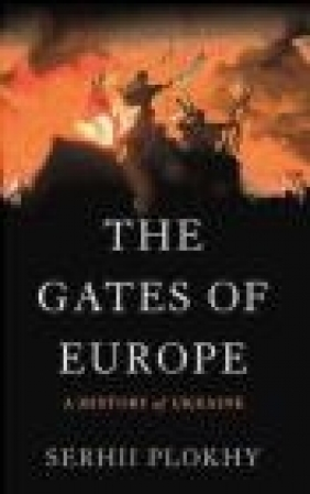 The Gates of Europe Serhii Plokhy