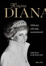 Księżna Diana Miłość, zdrada, samotność Kienzler Iwona