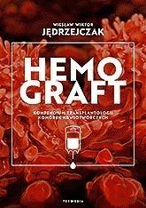 Hemograft. Kompendium transplantologii komórek... Wiesław Wiktor Jędrzejczak